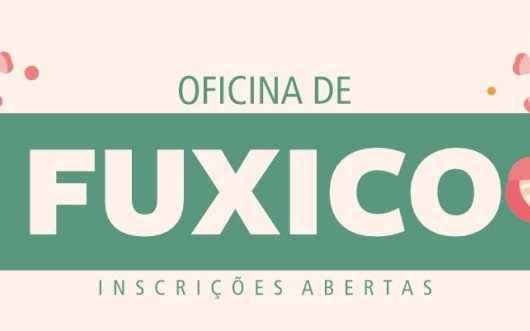 Fundacc abre inscrições para Oficina de Fuxico