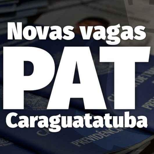 PAT de Caraguatatuba está com 15 vagas de emprego abertas nesta quinta-feira (18/6)