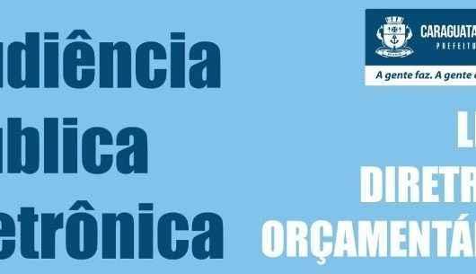Audiência eletrônica da LDO 2021 de Caraguatatuba permanece no site da Câmara até sábado (20)