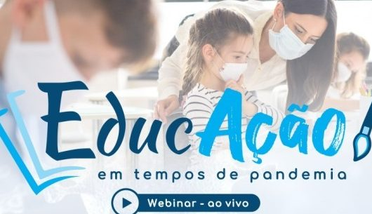Secretaria de Educação de Caraguatatuba convida professores para participar do Webinar: EducAção em tempos de pandemia