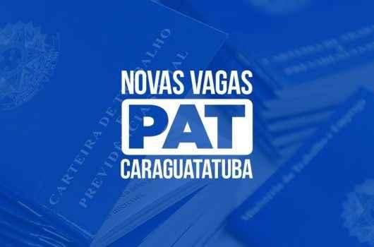 PAT de Caraguatatuba tem 108 vagas de emprego nesta quarta-feira (05)
