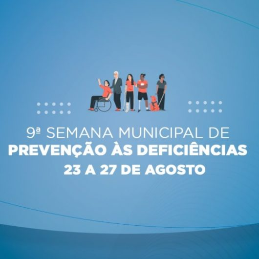 9ª Semana Municipal de Prevenção às Deficiências começa hoje (23)